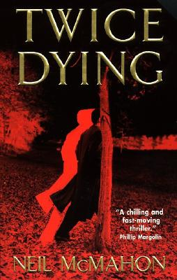 Twice Dying, McMahon,Neil