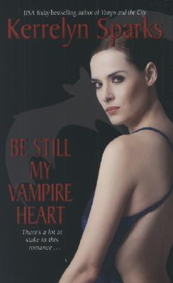 Be Still My Vampire Heart (Love at Stake, Book 3), Kerrelyn Sparks