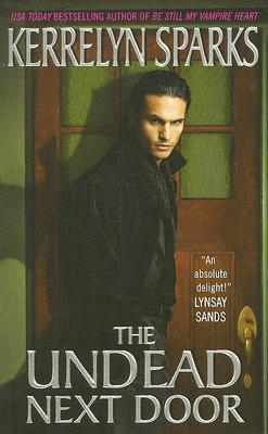The Undead Next Door (Love at Stake, Book 4), Kerrelyn Sparks