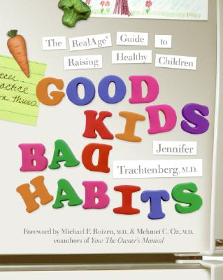 GOOD KIDS  BAD HABITS: THE REALAGE GUIDE, JENNIF TRACHTENBERG