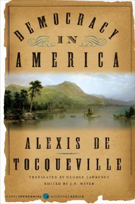 Democracy in America (Harper Perennial Modern Classics), Alexis de Tocqueville