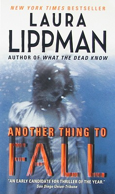 Another Thing to Fall (Tess Monaghan), Laura Lippman