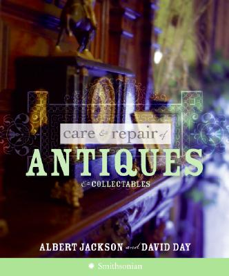 Care and Repair of Antiques and Collectables, Albert Jackson, David Day