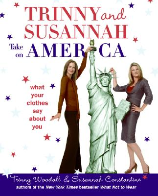 Image for Trinny and Susannah Take on America: What Your Clothes Say About You
