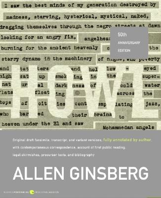 Howl: Original Draft Facsimile, Transcript, and Variant Versions, Fully Annotated by Author, with Contemporaneous Correspondence, Account of First ... (Harper Perennial Modern Classics), GINSBERG, Allen