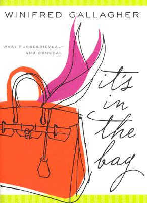 Image for IT'S IN THE BAG WHAT PURSES REVEAL AND CONCEAL