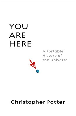 Image for You Are Here: A Portable History of the Universe