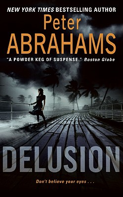 Delusion, Peter Abrahams