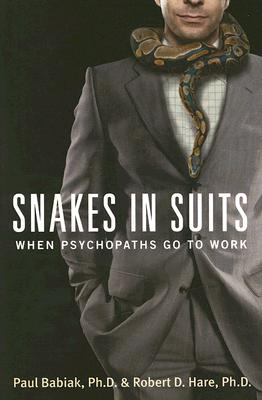 Image for Snakes in Suits: When Psychopaths Go to Work