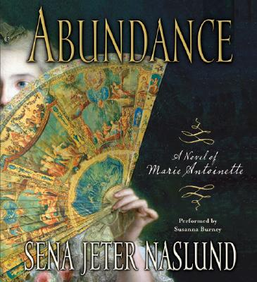 Image for Abundance: A Novel of Marie Antoinette CD (unabridged)