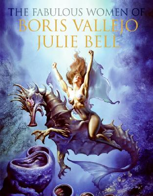 Image for The Fabulous Women of Boris Vallejo and Julie Bell