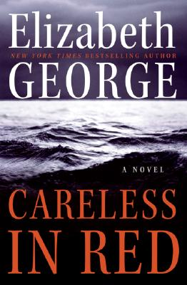 Careless in Red: A Novel, George, Elizabeth
