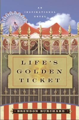 Image for Life's Golden Ticket: An Inspirational Novel