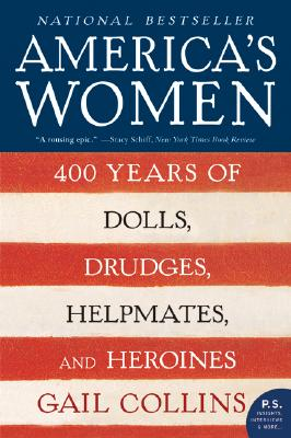 Image for America's Women: 400 Years of Dolls, Drudges, Helpmates, and Heroines (P.S.)
