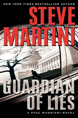 Guardian of Lies: A Paul Madriani Novel (Paul Madriani Novels), STEVE MARTINI