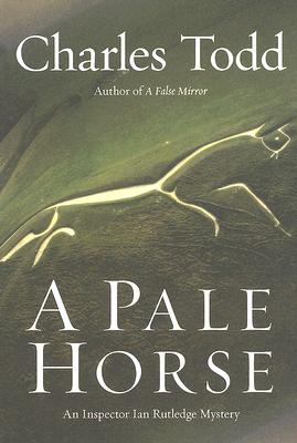 A Pale Horse: An Inspector Ian Rutledge Mystery (Inspector Ian Rutledge Mysteries), Todd, Charles