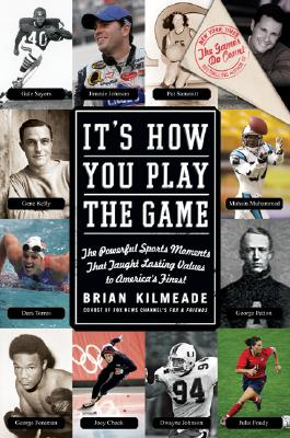 Image for It's How You Play the Game: The Powerful Sports Moments That Taught Lasting Values to America's Finest