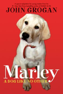 Marley: A Dog Like No Other, Grogan, John