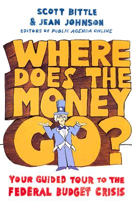 Where Does the Money Go?: Your Guided Tour to the Federal Budget Crisis (Guided Tour of the Economy), Bittle, Scott; Johnson, Jean