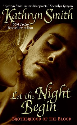 Let the Night Begin (The Brotherhood of Blood, Book 4), Kathryn Smith