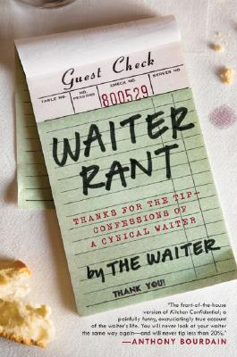 Image for Waiter Rant: Thanks for the Tip--Confessions of a Cynical Waiter