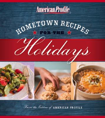 Image for Hometown Recipes for the Holidays (American Profile)