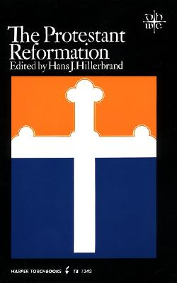 The Protestant Reformation (Documentary History of Western Civilization), Hillerbrand, Hans J.