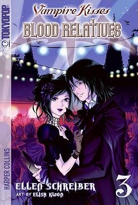 Blood Relatives (Vampire Kisses, Book 3), Ellen Schreiber