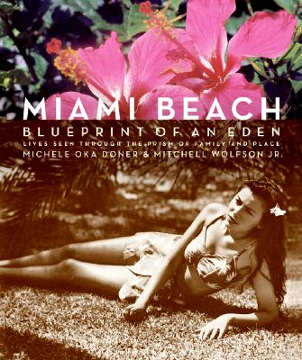 MIAMI BEACH: Blueprint of an Eden, MICHELE OKA DONER