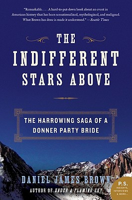 Image for The Indifferent Stars Above: The Harrowing Saga of a Donner Party Bride