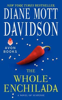 The Whole Enchilada: A Novel of Suspense (Goldy Schulz), Diane Mott Davidson