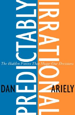 Image for Predictably Irrational: The Hidden Forces That Shape Our Decisions