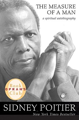 The Measure of a Man: A Spiritual Autobiography (Oprah's Book Club), Sidney Poitier