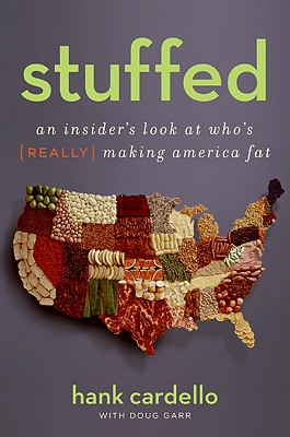 Image for STUFFED AN INSIDER'S LOOK AT WHO'S REALLY MAKING AMERICA FAT