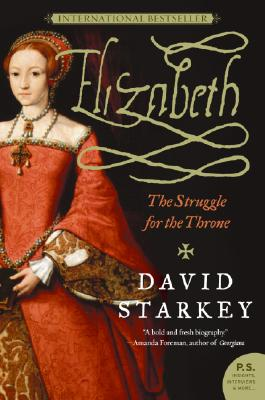 Elizabeth: The Struggle for the Throne, David Starkey