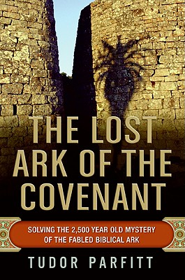 Image for The Lost Ark of the Covenant: Solving the 2,500-Year-Old Mystery of the Fabled Biblical Ark
