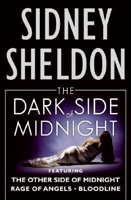 The Dark Side of Midnight: Featuring The Other Side of Midnight, Rage of Angels, Bloodline, Sidney Sheldon