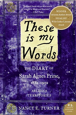 These is my Words: The Diary of Sarah Agnes Prine, 1881-1901 (P.S.), NANCY TURNER
