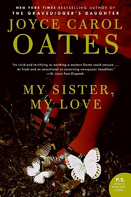 My Sister, My Love: The Intimate Story of Skyler Rampike, Oates, Joyce Carol