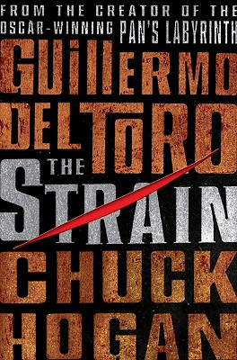 The Strain: Book One of The Strain Trilogy, Del Toro, Guillermo; Hogan, Chuck