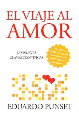 """El Viaje Al Amor (Las Nuevas Claves Cientificas), """"Punset, Eduardo"""""""