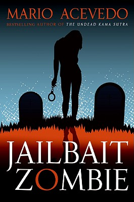 Image for Jailbait Zombie (Felix Gomez, Book 4)
