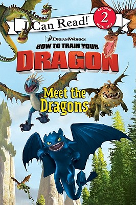 How to Train Your Dragon: Meet the Dragons (I Can Read Book 2), Catherine Hapka