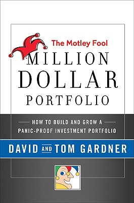 Image for The Motley Fool Million Dollar Portfolio: How to Build and Grow a Panic-Proof Investment Portfolio