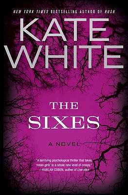 The Sixes: A Novel, Kate White