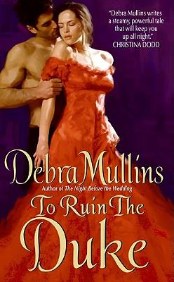 To Ruin the Duke, DEBRA MULLINS