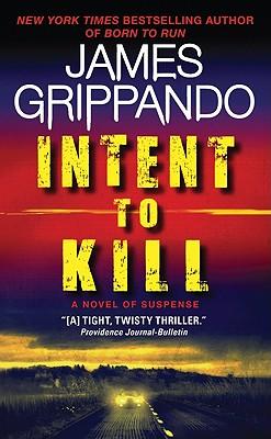 Intent to Kill: A Novel of Suspense, James Grippando