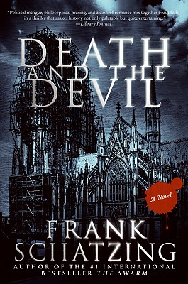 Death and the Devil  A Novel, Schatzing, Frank
