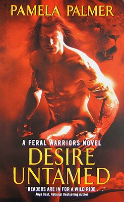 Desire Untamed: A Feral Warriors Novel, Pamela Palmer