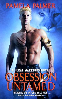 Obsession Untamed: A Feral Warriors Novel, Pamela Palmer